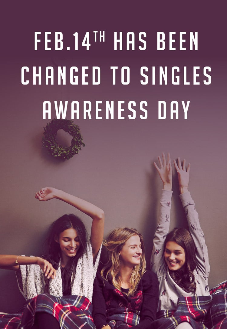 A picture of three single friends, with the words 'Feb 14th has been changed to singles awareness day' written above