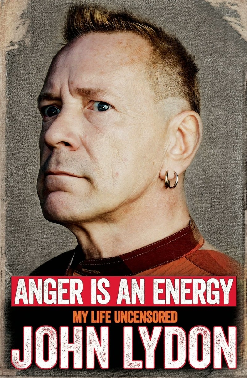Book cover for Jonny Rotten's autobiography Anger is an Energy: My Life Uncensored