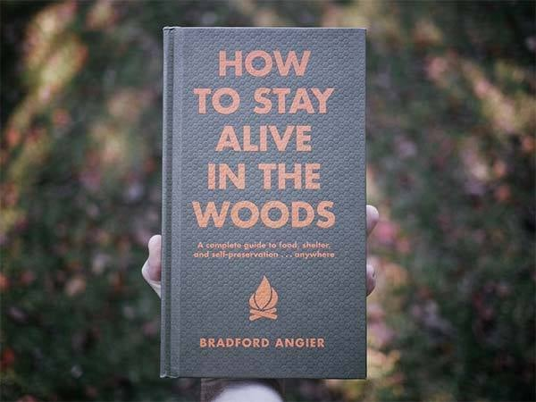 How to Stay Alive in The Woods - an Essential for Summer Camping