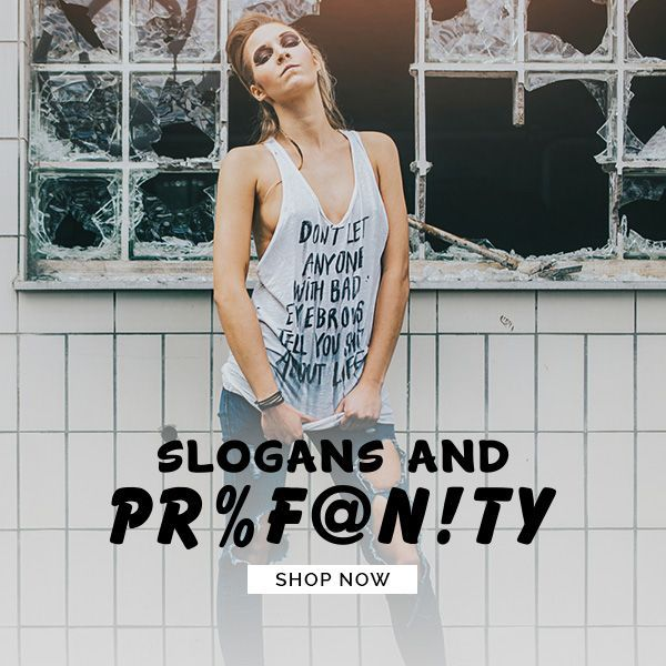 Slogan Tees & Tops. Make a Statement