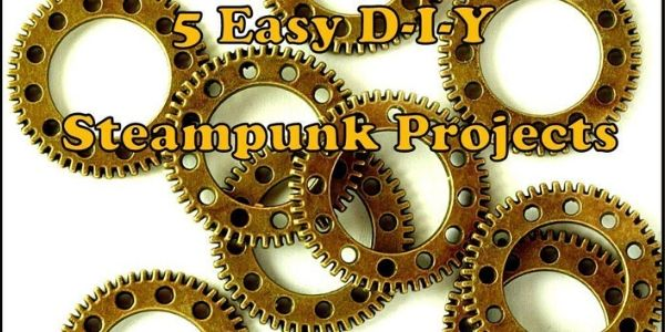 5 Easy Steampunk Do-It-Yourself Projects