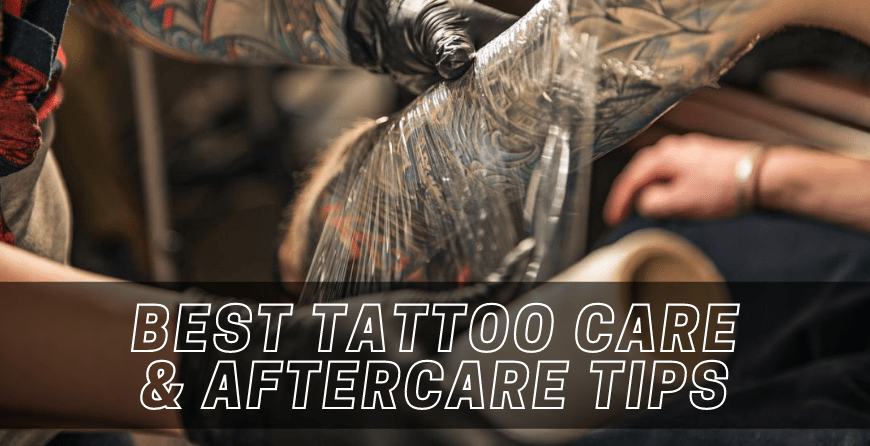 Best Tattoo Care & Aftercare Tips