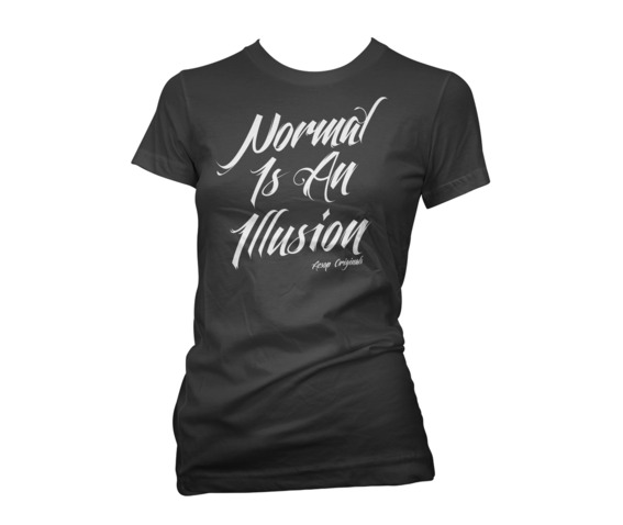normal_is_an_illusion_t_shirt_shirts_2.jpg