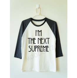 I'm Next Supreme Shirt Text Shirt Baseball Shirt Tee Women Shirt Men Shirt