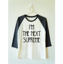 I'm Next Supreme Shirt Text Shirt Baseball Shirt Tee Women Shirt Men Shirt