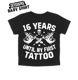 16 Years First Tattoo Baby Shirt (Size 2 T)