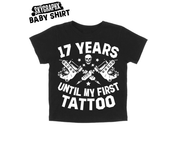 17_years_until_first_tattoo_baby_shirt_baby_and_kids_2.jpg