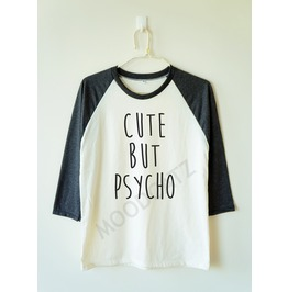 Cute But Psycho Shirt Funny Baseball Tee Long Sleeve Women Shirt Men Shirt