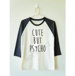 Cute But Psycho Shirt Funny Baseball Tee Long Sleeve Women Shirt Men Shirt