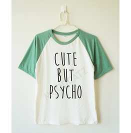Cute But Psycho Shirt Funny Baseball Short Sleeve Women Shirt Men Shirt