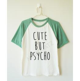 Cute But Psycho Shirt Funny Baseball Short Sleeve Women Shirt Men Shirt