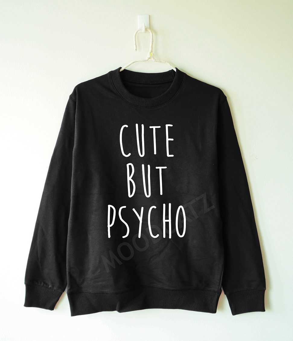 cute_psycho_tshirt_word_shirt_funny_shirt_women_sweater_men_sweater_hoodies_and_sweatshirts_6.jpg