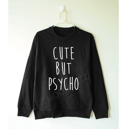 Cute But Psycho Sweater Cute Funny Sweater Women Sweater Men Sweater