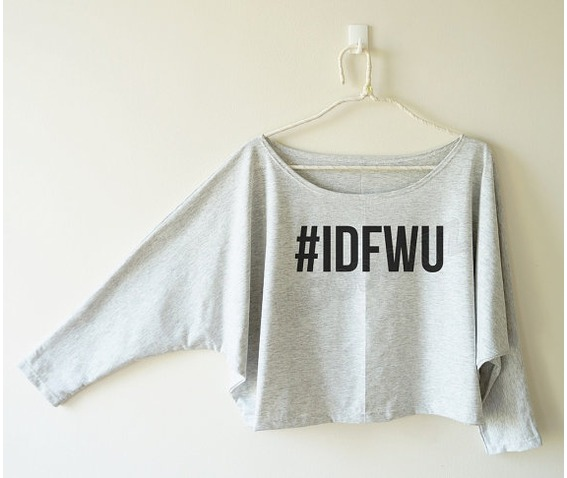 idfwu_tshirt_i_dont_shirt_hashtag_sweatshirt_bat_sleeve_oversized_hoodies_and_sweatshirts_6.jpg