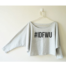Idfwu Tshirt Don't Shirt Hashtag Sweatshirt Bat Sleeve Oversized