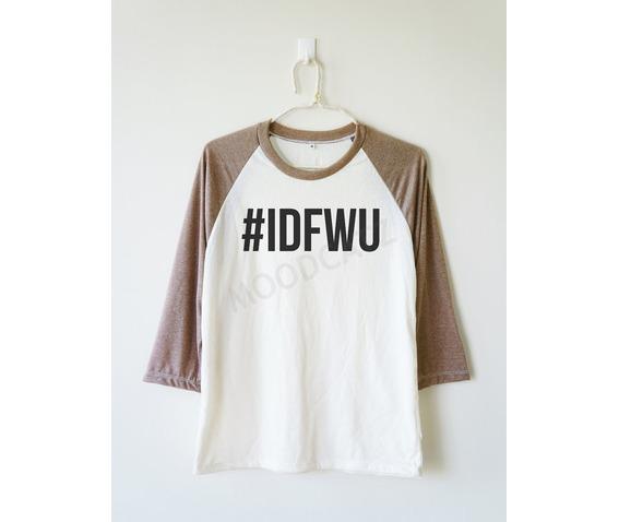 idfwu_tshirt_i_dont_shirt_hashtag_baseball_long_women_men_shirt_t_shirts_5.jpg