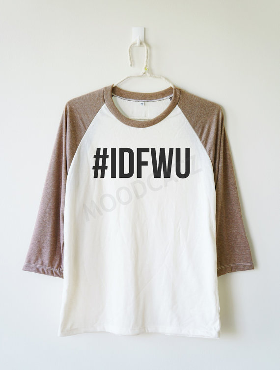 idfwu_tshirt_i_dont_shirt_hashtag_baseball_long_women_men_shirt_t_shirts_5.jpg