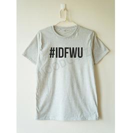 Idfwu Tshirt Don't Shirt Hashtag Shirt Women Tshirt Men Tshirt