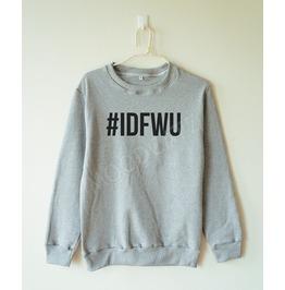 Idfwu Tshirt Don't Shirt Hashtag Shirt Women Sweater Men Sweater