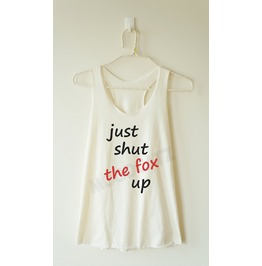 Shut Fox Shirt Fox Shirt Text Top Women Racer Back Women Shirt
