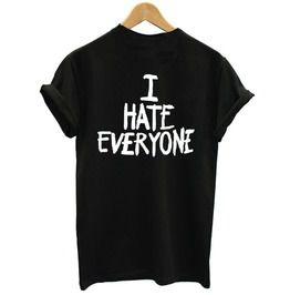 I Hate Everyone Lovers Cotton Casual T Shirt Black/White/Grey