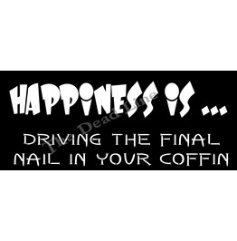 Happiness Driving Final Nail Coffin