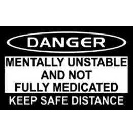 Mentally Unstable 8 X 12 Sign