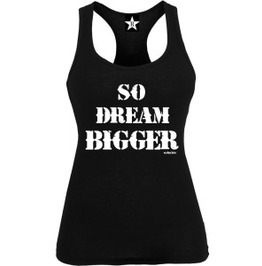 So Dream Bigger Racer Back Tank