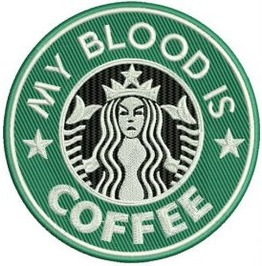 Embroidered Faux Starbucks My Blood Is Coffee Patch Iron On / Sew On