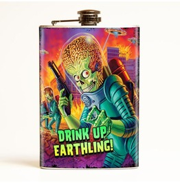 Mars Attacks Drink Up Earthlings Flask