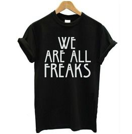 We Are All Freaks Black/White Casual Cotton T Shirt