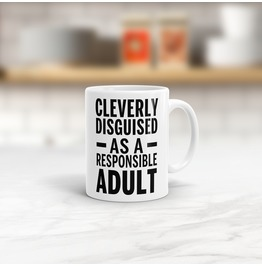 Cleverly Disguised As A Responsible Adult Mug