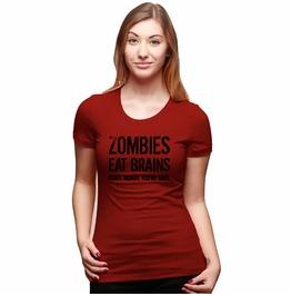 Zombies Eat Brains T Shirt. Funny Women's Shirt.