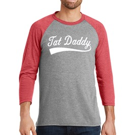 "Men's Tri Blend ""Tat Daddy"" Raglan"