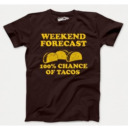 Weekend Forecast 100% Chance Of Tacos. Awesome Mens Shirt