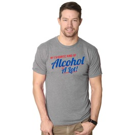 My Favorite Kind Of Alcohol Is Alot. Funny Mens Shirt
