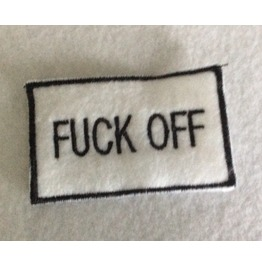Embroidered Fuck Off Patch Sew On Style In White