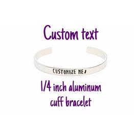 Custom Text 12 Gauge Metal Stamped Aluminum Cuff Bracelet