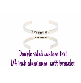 Double Sided Custom Text Metal Stamped 1/4 In. Aluminum Cuff Bracelet