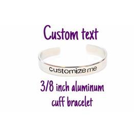 Custom Text 12 Gauge Metal Stamped Aluminum 3/8 Inch Cuff Bracelet