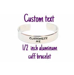 Custom Text 12 Gauge 1/2 Inch Metal Stamped Aluminum Cuff Bracelet