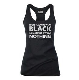 I dont always wear black sometimes i wear nothing tank top tanks tops and camis