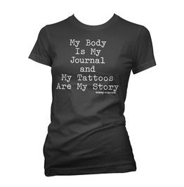 My Body Is My Journal And My Tattoos Are My Story T Shirt