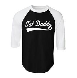 "Adult ""Tat Daddy"" Raglan Tee"