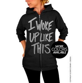 I Woke Up Like This, Adult Unisex Zip Up Hoodie Sweatshirt