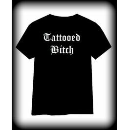 Tattoo Tshirt, Tattooed Bitch Shirt, Inked Tshirt, Womens Tattoo Tshirt