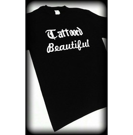 Tattooed Beautiful Shirt, Tattooed Shirt, Inked Shirt, Tattoo Clothing