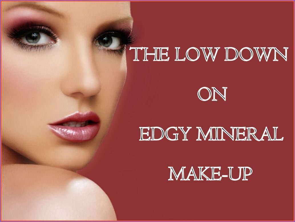 Make Me Over: Get the Low Down on Edgy Mineral Makeup