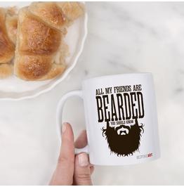 All My Friends Are Bearded Parody Coffee Or Tea Mug 11oz