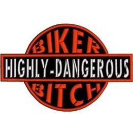 Embroidered Biker Bitch Highly Dangerous Iron/Sew On Patch